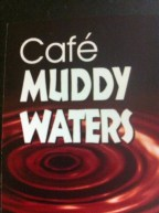 Cafe Muddy Waters